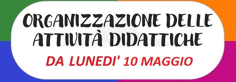 NUOVA ORGANIZZAZIONE SETTIMANALE DELLE ATTIVITÀ DIDATTICHE DA LUNEDÌ' 10/05/2021