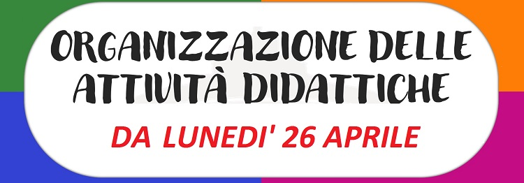 Nuova organizzazione e turnazione settimanale delle classi dal 26 aprile 2021