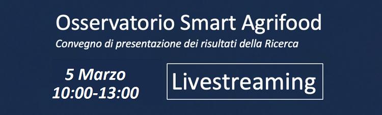 Convegno Osservatorio Smart AgriFood – Venerdì 5/03/2021