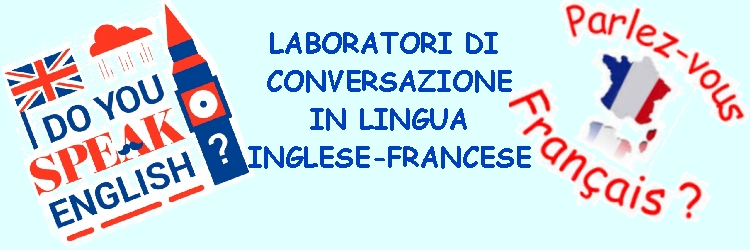 PROGETTO C'ENTRO ANCH'IO A SCUOLA – AVVIO LABORATORI DI CONVERSAZIONE IN LINGUA INGLESE-FRANCESE